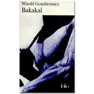 Gombrowicz Witold : Bakakaï