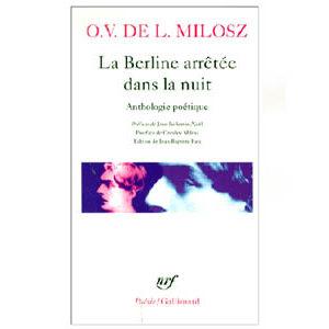Oscar Lubicz-Milosz : La berline arretee dans la nuit Anthologie