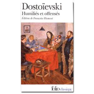 DOSTOIEVSKI : Humiliés et offensés