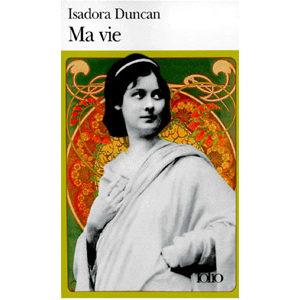 Isadora Duncan, l'épouse de Sergeï Essenine : Ma vie