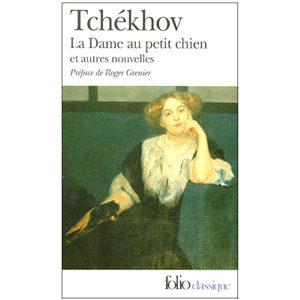 Tchekhov :  La dame au petit chien. Et autres nouvelles