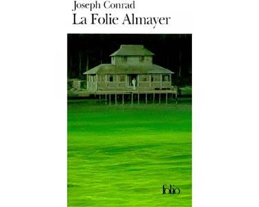 Conrad Joseph : La Folie Almayer
