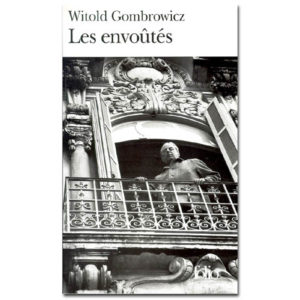 Gombrowicz Witold : Les envoûtés