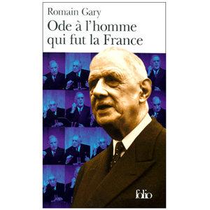 GARY Romain : Ode à l'homme qui fut la France. Général de Gaulle