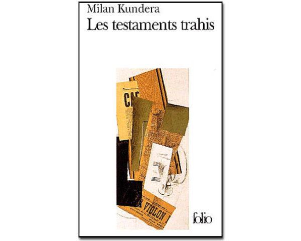 Kundera Milan: Les testaments trahis