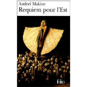 MAKINE Andreï : Requiem pour l'Est