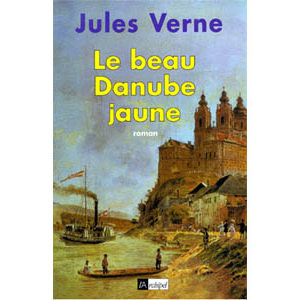 Verne Jules : Le beau Danube jaune
