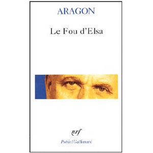 Triolet Elsa ( Ella Kagan) : Le Fou d'Elsa de Aragaon