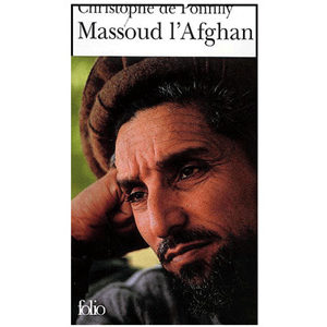 De Ponfilly Christophe : Massoud l'Afghan