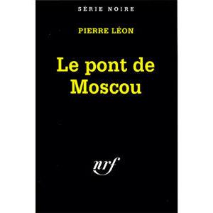 Léon Pierre : Le pont de Moscou