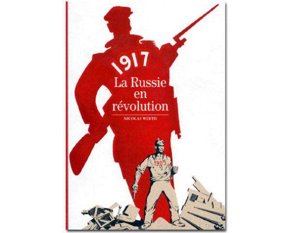 1917, LA RUSSIE EN REVOLUTION