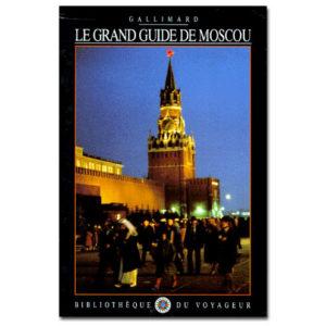 LE GRAND GUIDE DE MOSCOU
