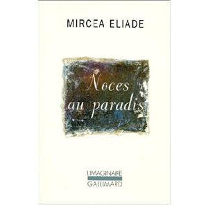 Eliade Mircea : Noces au paradis