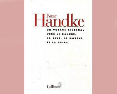 Handke : Voyage hivernal vers le Danube, la Save, Morava,  Drina
