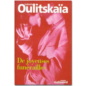OULITSKAIA Ludmila : De joyeuses funérailles