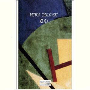 Chklovski Victor : Zoo. Lettres qui ne parlent pas d'amour