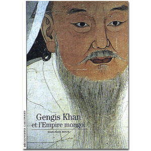 Jean-Paul ROUX : Gengis Khan et l'Empire Mongol