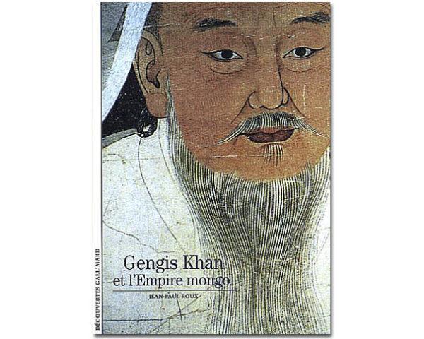 Jean-Paul ROUX : Gengis Khan et l'Empire Mongol