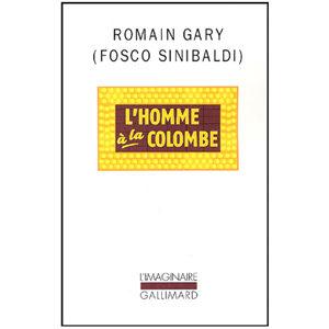 GARY Romain : L'homme à la colombe (Fosco sinibaldi)