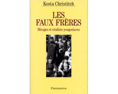 CHRISTITCH Kosta : Les faux frères