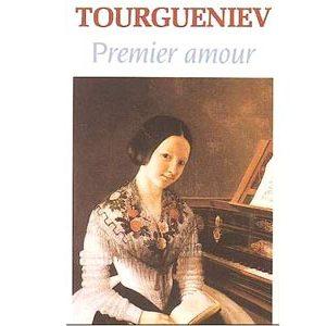 Tourguéniev Ivan : PREMIER AMOUR + Dossier – jeu 'Testez vos …