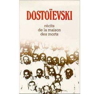 DOSTOIEVSKI : RECITS DE LA MAISON DES MORTS