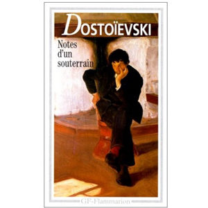 DOSTOIEVSKI : Notes d'un souterrain