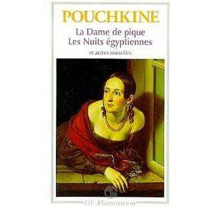 POUCHKINE Alexandre : La dame de pique, Les nuits égyptiennes…