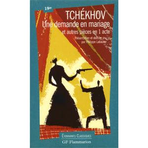 Tchekhov – Une demande en mariage. Et autres pièces en 1 acte