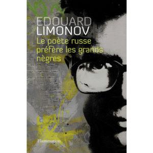 Limonov Edouard : Le poête russe préfère les grands nègres
