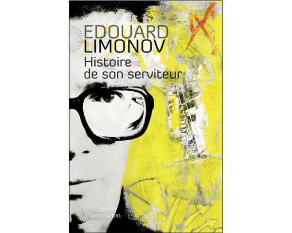 Limonov Edouard : Histoire de son serviteur