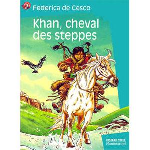 De Cesco Federica : Khan, cheval des steppes