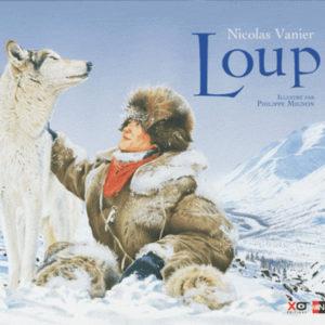 Vanier Nicolas : Le Loup de Nicolas Vanier (illustré)