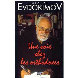 Evdokimov Michel : Une voix chez les orthodoxes