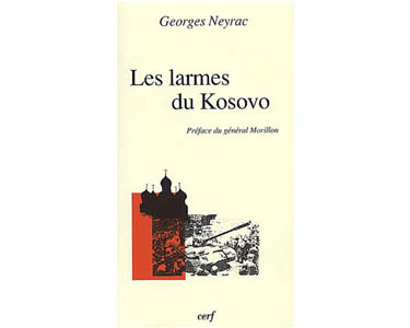 Neyrac Georges : Les larmes du Kosovo