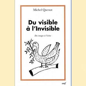 Du visible à l'Invisible. Des images à l'icône