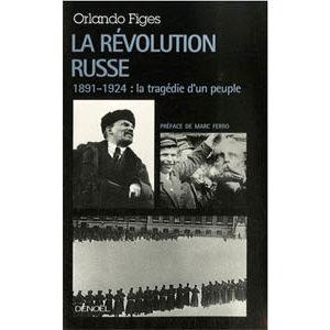 Figes Orlando : Révolution russe 1891-1924 Tragédie d'un peuple
