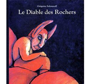 Solotareff Grégoire : Le diable des rochers