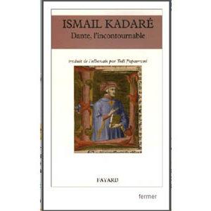 KADARE Ismaïl:Dante l'incontournable Brève histoire de l'Albanie