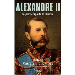 Carrère d'Encausse : Alexandre II – Le printemps de la Russie