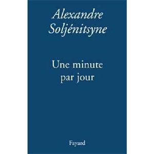 Soljénitsyne Alexandre : Une minute par jour