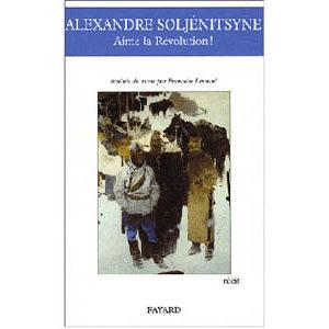 Soljénitsyne Alexandre : Aime la révolution! (A1)