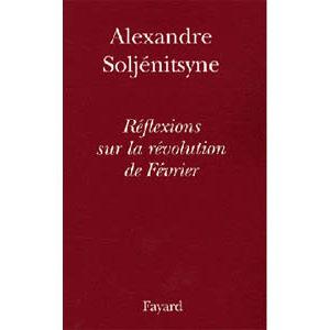 Soljénitsyne Alexandre : Réflexions sur la révolution de Février