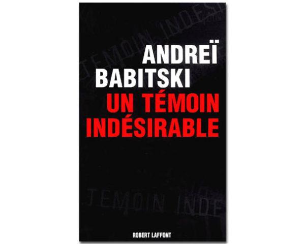 BABITSKI A. : Un témoin indésirable