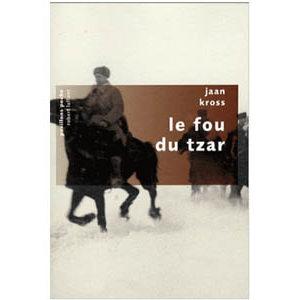 Kross Jaan : Le fou du Tzar (Tsar)
