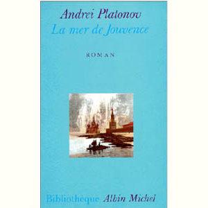 PLATONOV Andreï : La Mer de Jouvence