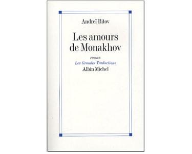 BITOV Andreï : Les amours de Monakhov