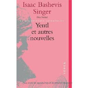 Singer Isaac, Prix Nobel 1978 : Yentl et autres nouvelles