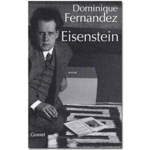 FERNANDEZ Dominique : Eisenstein. Edition revue et augmentée