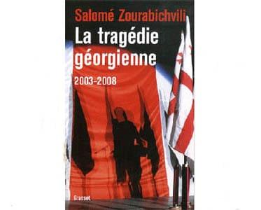 Zourabichvili Salomé : La tragédie géorgienne 2003-2008